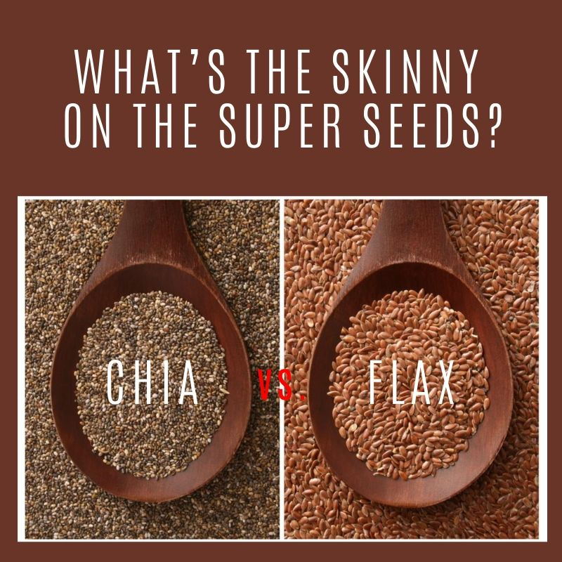 Chia Seeds vs. Flax Seeds