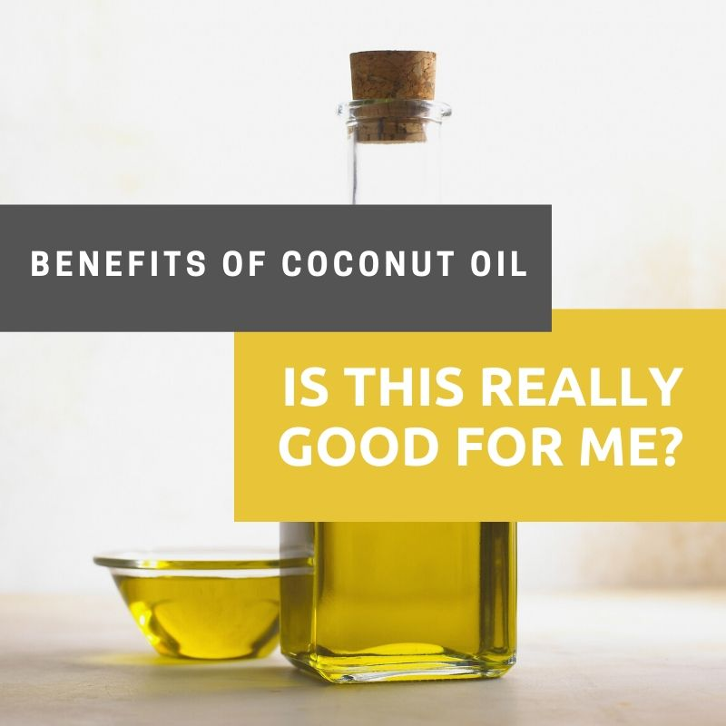 Benefits of Coconut Oil: Is this really good for me?