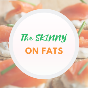 The Skinny on Fats