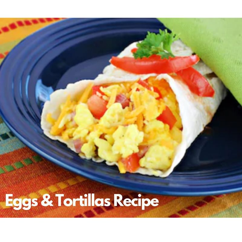 Eggs & Tortillas